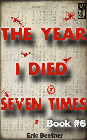 The Year I Died Seven Times (Book #6)  by  Eric Beetner