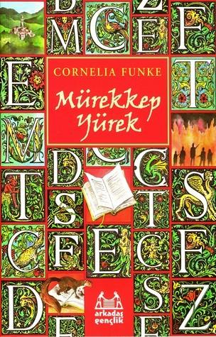Mürekkep Yürek (Mürekkep Dünya, #1) Cornelia Funke