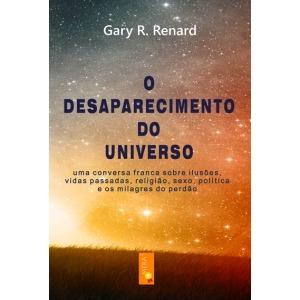 O desaparecimento do universo Gary Renard
