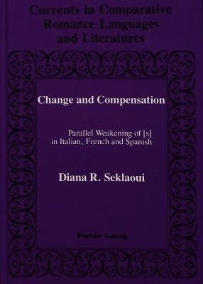 Change And Compensation: Parallel Weakening Of (S) In Italian, French, And Spanish Diana R. Seklaoui