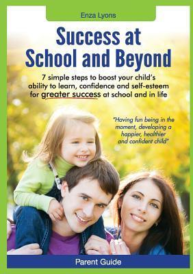 Success at School and Beyond  by  Enza Lyons