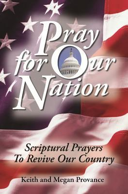 Pray for Our Nation  by  Keith Provance