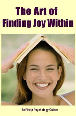 The Art of Finding Joy Within Self-Help Psychology Guides