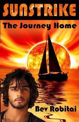The Journey Home (Sunstrike #2)  by  Bev Robitai
