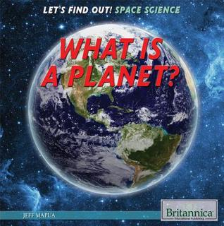 What Is a Planet? Jeff Mapua