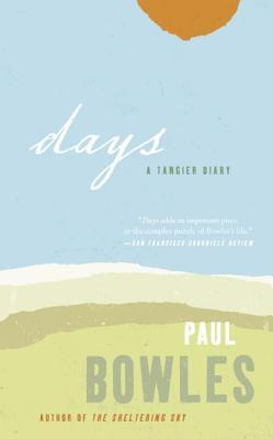 Days: A Tangier Diary Paul Bowles