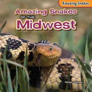 Amazing Snakes of the Midwest Parker Holmes