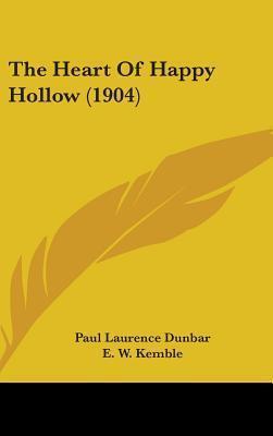Heart of Happy Hollow Paul Laurence Dunbar