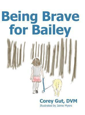 Being Brave for Bailey Corey Gut