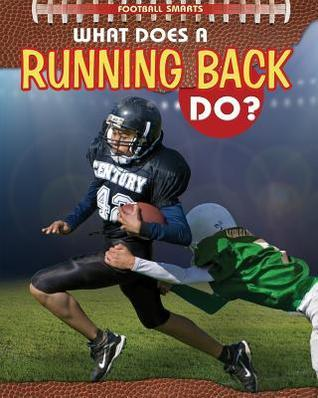 What Does a Running Back Do?  by  Paul Challen