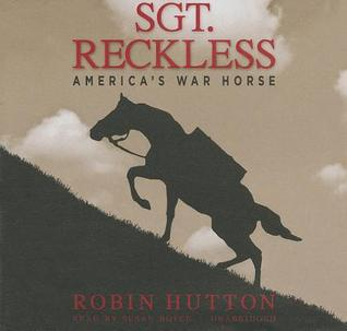 Sgt. Reckless: America S War Horse  by  Robin Hutton