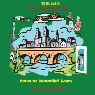 The Day Mr. Sharkstooth Came to Beautiful-Town: Limited Collectors Edition MR Mario a Tabo The Poetry of 5 Fires