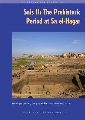 Sais II: The Prehistoric Period at Sa El-Hagar Gregory Gilbert