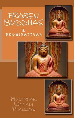 Frozen Buddhas: Weekly Planner R. Pasinski