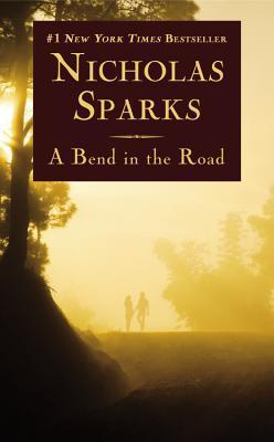 A Bend in the Road a Bend in the Road Nicholas Sparks
