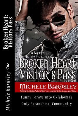 Broken Heart Visitors Pass (Broken Heart, #11.6) Michele Bardsley