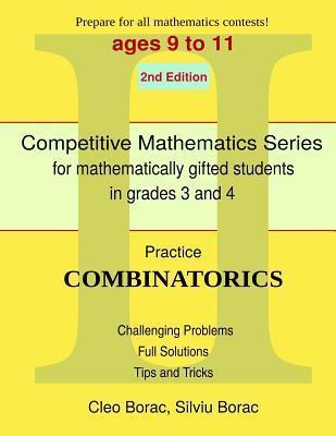 Practice Combinatorics: Level 2 (Ages 9 to 11) Cleo Borac