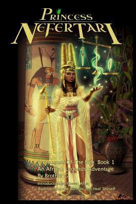 Princess Nefertari: Protectress of the Nile: Nefertari Saga Book 1  by  Gregory Walker