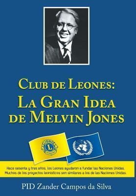 Club de Leones: La Gran Idea de Melvin Jones Zander Campos Da Silva