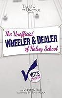The Unofficial Wheeler & Dealer of Halsey School  by  Kirsten Rue