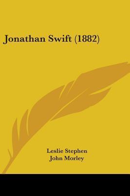 Jonathan Swift (1882)  by  Leslie Stephen