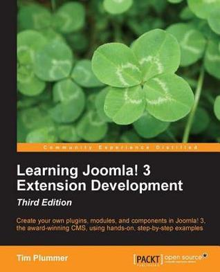 Learning Joomla! 3 Extension Development-Third Edition Tim Plummer