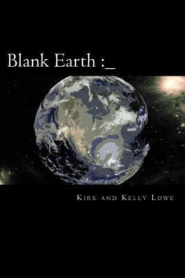 Blank Earth [Inf Adventure] Kirk Lowe