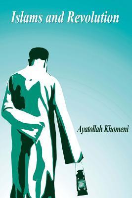 Islams and Revolution  by  Ayatollah Khomeni