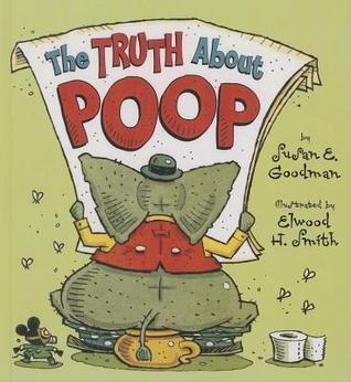 Truth about Poop Susan E. Goodman