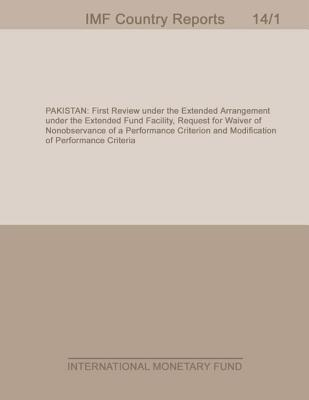 Pakistan: Staff Report for the First Review Under the Extended Arrangement Under the Extended Fund Facility, Request for Waiver of Nonobservance of a Performance Criterion and Modification of Performance Criteria International Monetary Fund MIDD Dept