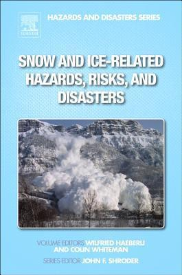 Snow and Ice-Related Hazards, Risks, and Disasters Wilfried Haeberli