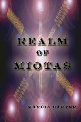 Realm of Miotas  by  Marcia Carter