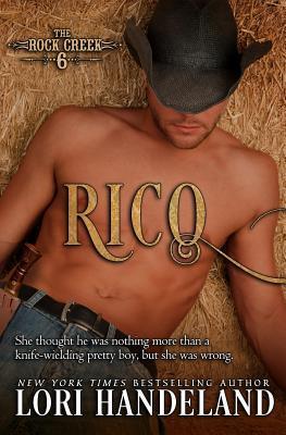 Rico: The Rock Creek Six Book Three Lori Handeland