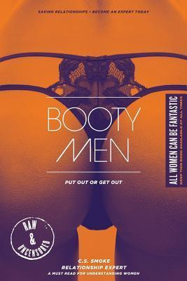 Booty Men: Put Out or Get Out  by  Colonel Smoke
