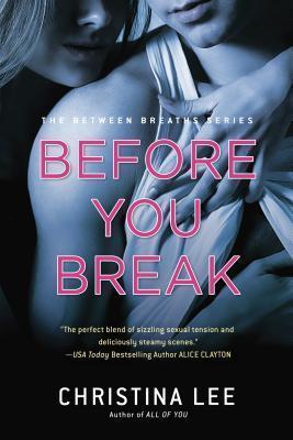 Before You Break (Between Breaths, #2) Christina  Lee