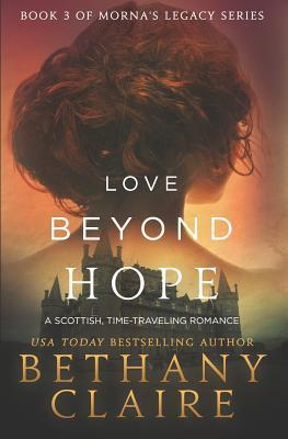 Love Beyond Hope (Mornas Legacy, #3)  by  Bethany Claire