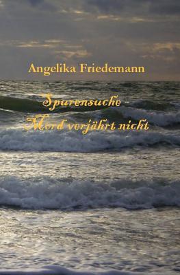 Spurensuche - Mord Verjaehrt Nicht Angelika Friedemann