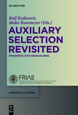 Auxiliary Selection Revisited: Gradience and Gradualness Rolf Kailuweit