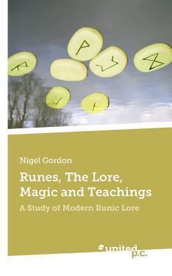 Runes, the Lore, Magic and Teachings  by  Nigel Gordon
