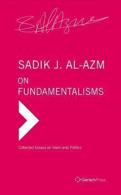 On Fundamentalisms Sadik J Al-Azm