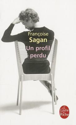 Un Profil Perdu  by  Françoise Sagan
