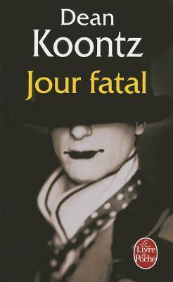 Jour Fatal  by  Dean Koontz