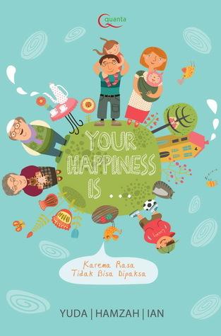 Your Happiness is ... Karena Rasa Tidak Bisa Dipaksa Yuda
