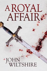 A Royal Affair (A Royal Affair, #1) John  Wiltshire