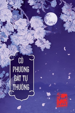 CÔ PHƯƠNG BẤT TỰ THƯỞNG Phong Lộng