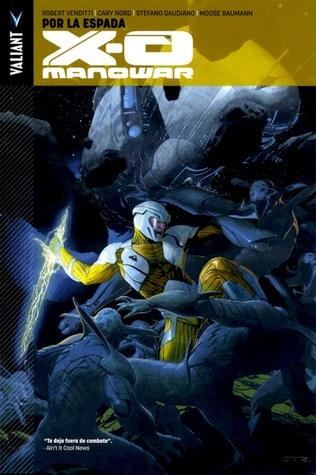 X-O Manowar Vol. 1: Por la Espada  by  Robert Venditti