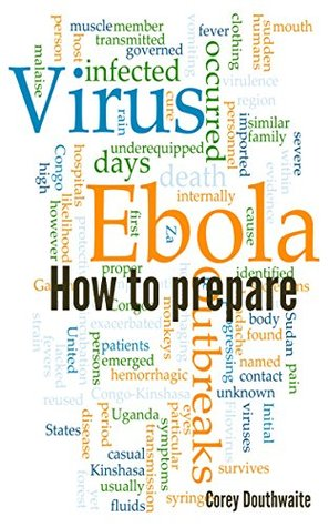 Ebola: How to prepare for Ebola  by  Corey Douthwaite