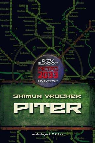 Piter (Uniwersum «Metro 2033»)  by  Shimun Vrochek
