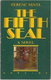 The Fifth Seal Ferenc Sánta