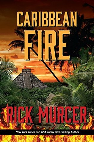 Caribbean Fire (Book 7 in the Manny Williams Thriller Series)  by  Rick Murcer